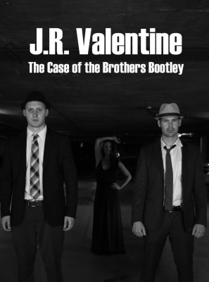 J.R. Valentine the Case of the Brothers Bootley
