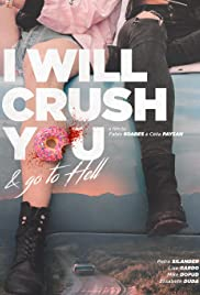 I Will Crush You and Go to Hell