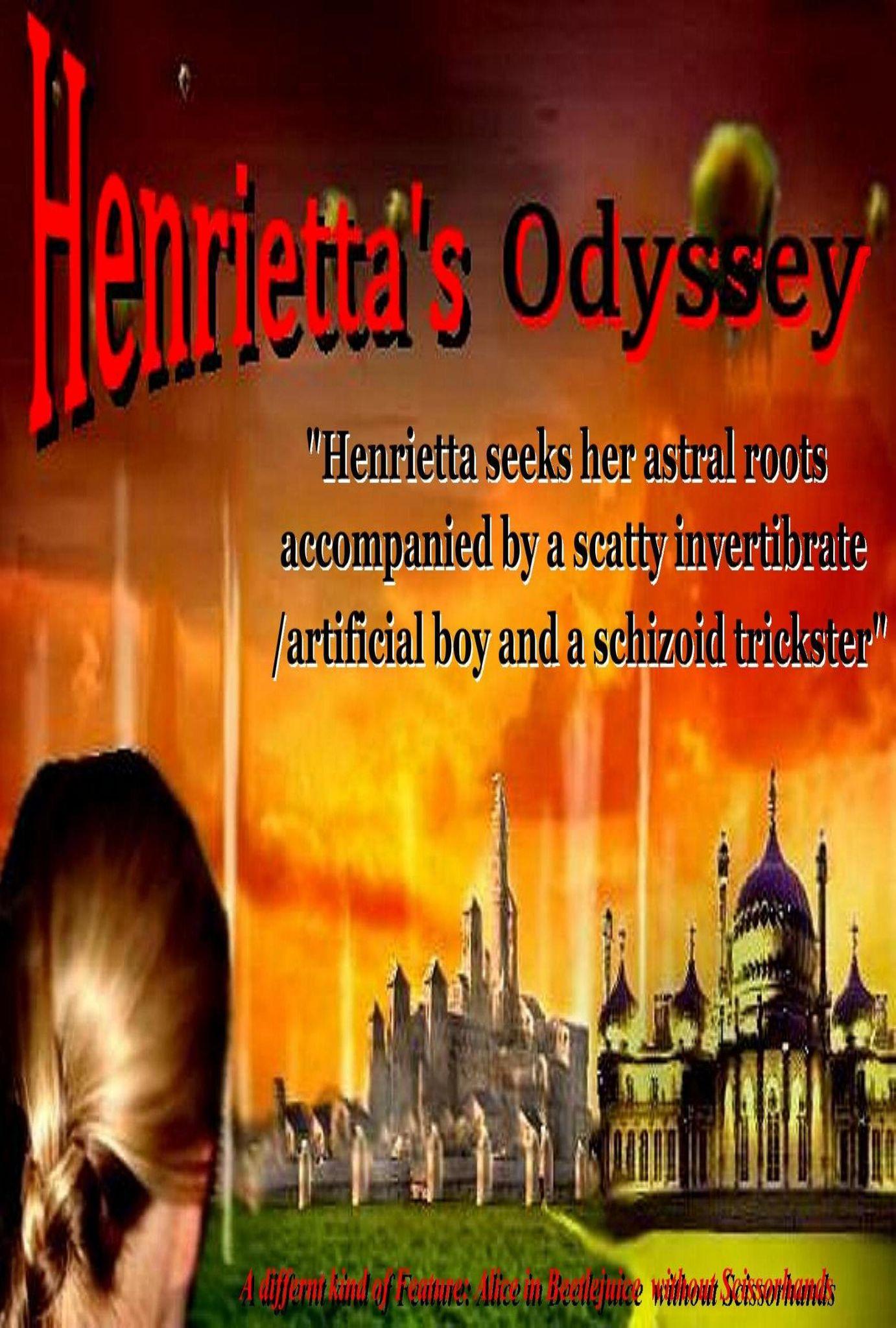 Henrietta's Odyssey -  (Comedy, Fantasy Adventure)