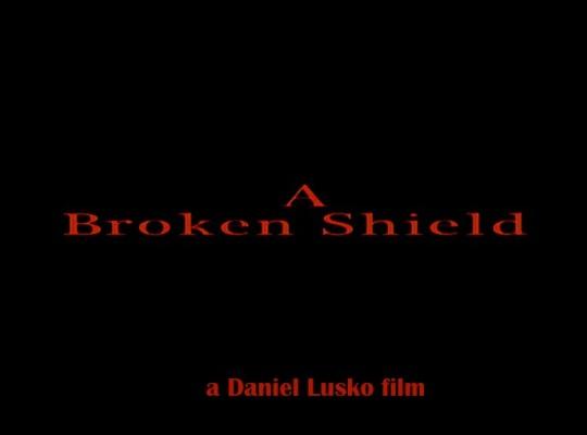 A Broken Shield