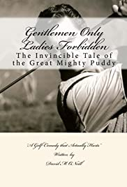 Gentlemen Only Ladies Forbidden: Puddy McFadden License to Golf