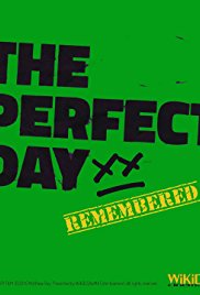 The Perfect Day Remembered