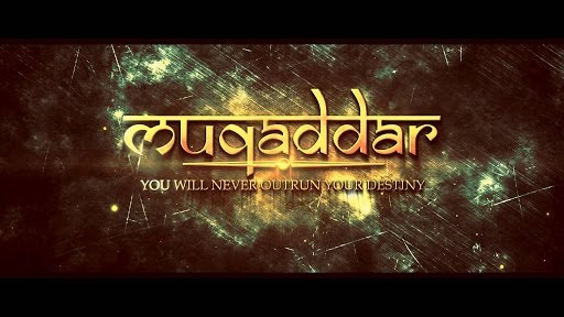 Muqaddar: You Will Never Outrun Destiny