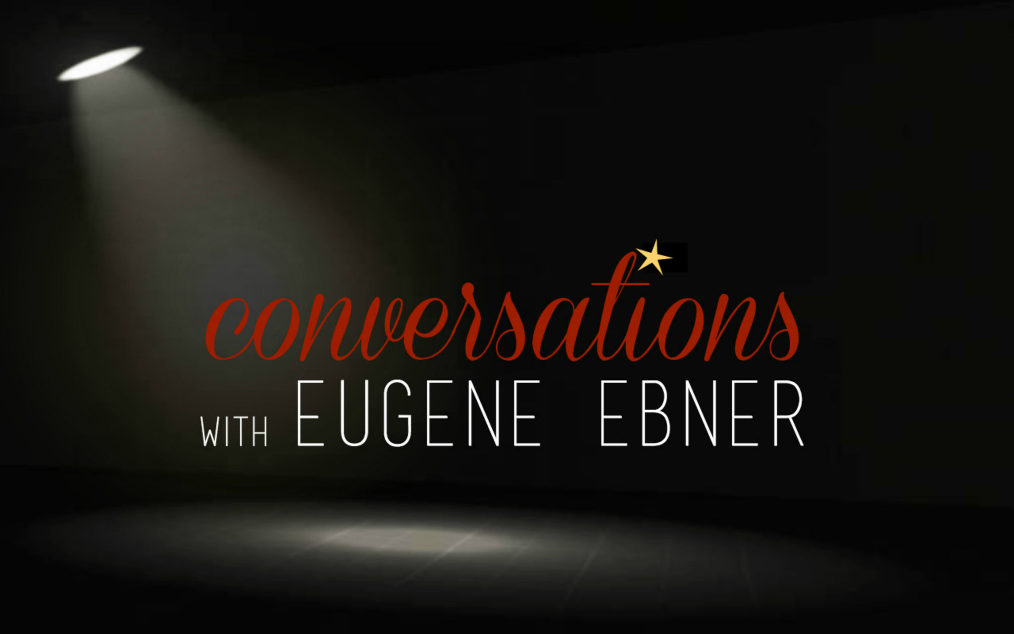 Conversations with Eugene Ebner web show
