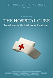 The Hospital Cure: Transforming the Culture of Healthcare