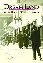 Dream Land, Little Rock's West 9th Street