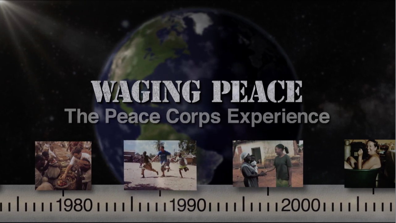 Waging Peace: The Peace Corps Experience