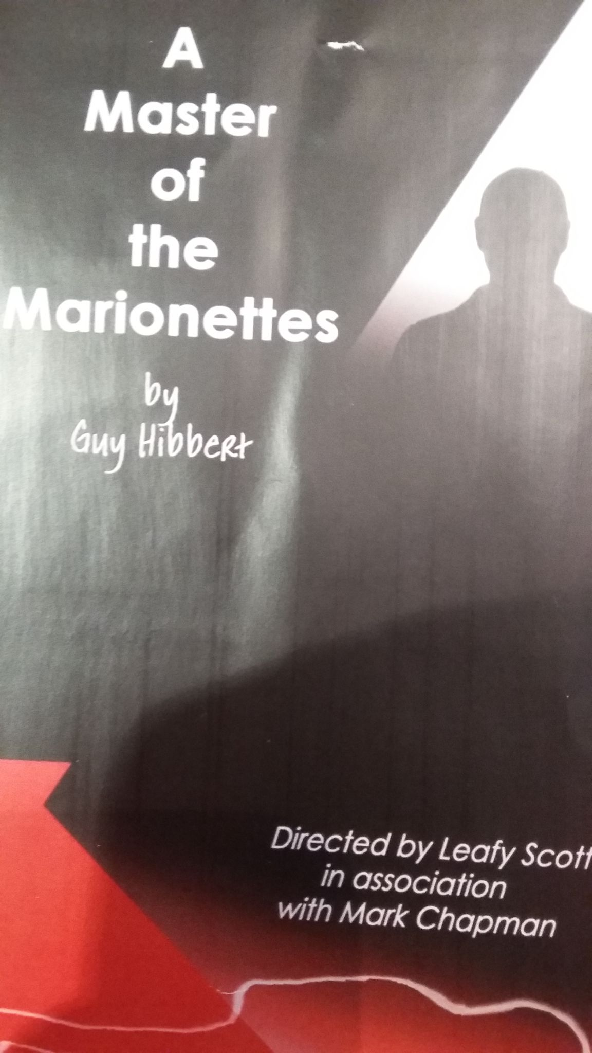 Master of the Marionettes by Guy Hibbert. World premiere