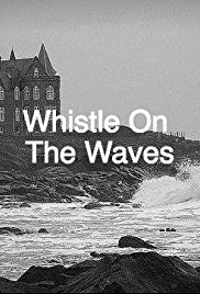 Whistle on the Waves