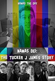 Namas Dei: The Tucker J James Story