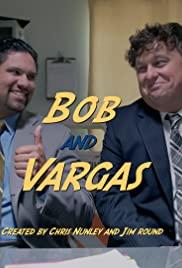Bob and Vargas