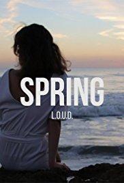 L.O.U.D.: Spring