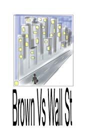 Brown vs. Wall St.