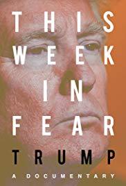 This Week in Fear: Trump