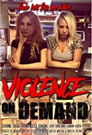 Violence on Demand