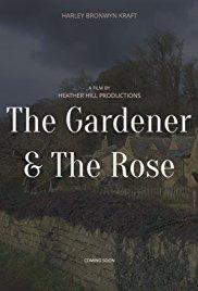 The Gardener & The Rose
