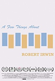 A Few Things About Robert Irwin