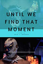 Until We Find That Moment