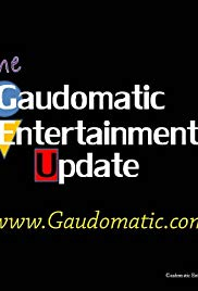 The Gaudomatic Entertainment Update