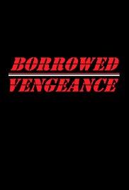 Borrowed Vengeance