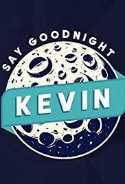 Say Goodnight Kevin