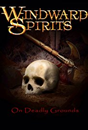 Windward Spirits: On Deadly Grounds