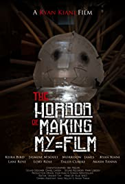 The Horror of Making My Film