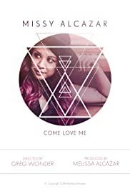 Missy Alcazar: Come Love Me