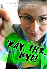 'Kay, Thx, Bye!