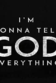 I'm Gonna Tell God Everything