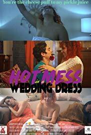 Hot Mess in a Wedding Dress