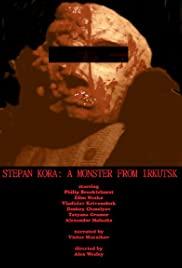 Stepan Kora: A Monster from Irkutsk