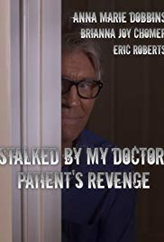 Stalked by My Doctor: Patient's Revenge