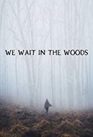 We Wait in the Woods