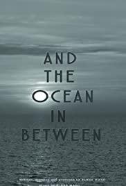 And the Ocean in Between