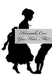 Hannah Can You Hear Me?
