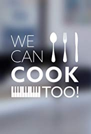 We Can Cook Too!