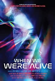 When We Were Alive