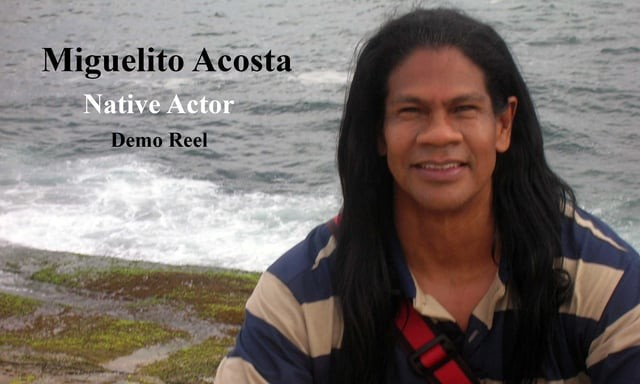 Miguelito Acosta - Native Actor - Demo Reel