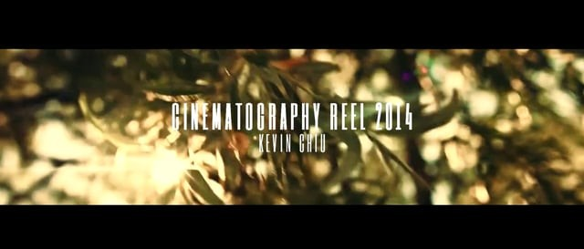 Cinematography Reel | 2014 | Kevin Chiu